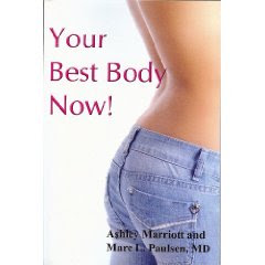YOUR BEST BODY NOW! By Ashley Marriott & Marc Paulsen.MD