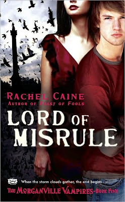 LORD OF MISRULE by Rachel Caine (Morganville Vampires-Book 5)
