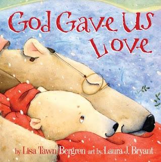 GOD GAVE US LOVE by Lisa Tawn Bergren