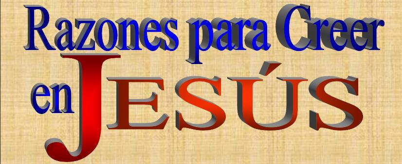Razones para Creer en Jesús