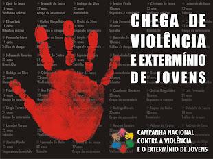 CAMPANHA NACIONAL CONTRA A VIOLÊNCIA E O EXTERMINIO DE JOVENS