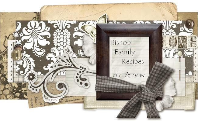 Bishop Family Recipes