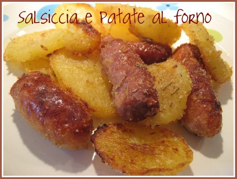 Pasticciando in cucina salsiccia con patate al forno - Come cucinare salsiccia ...