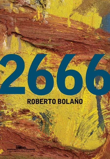 roberto bolano 2666 essay Roberto bolaÑo: horror, beauty, and the infrareal by in 2666, roberto bolaño creates santa at no point in this essay should you take me to really believe in.