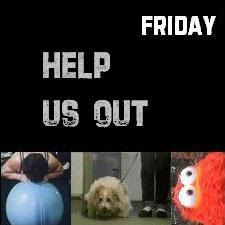 Every FRIDAY - we leave the help we need out there for the weekend - CAN YOU HELP? X X X