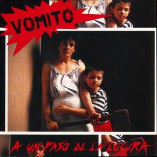 http://4.bp.blogspot.com/_2ZsIcKAzLMQ/ST6IcobFeRI/AAAAAAAAAYI/Higxexul1-I/s320/Vomito-A_Un_Paso_De_La_Locura-Frontal.jpg