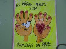 """""""AS NOSAS MANS SON POMBAS DA PAZ"""""""