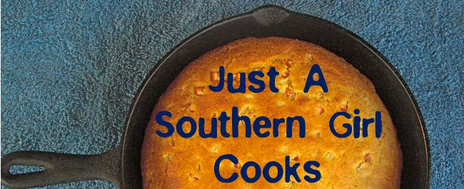 Just A Southern Girl Cooks