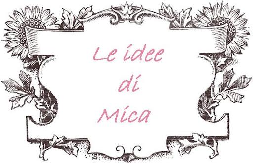 Le idee di Mica