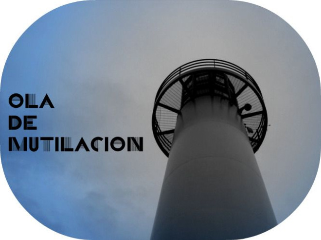Ola de Mutilacion