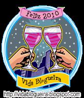 Vida de Blogueira em 2010 tudo 10!