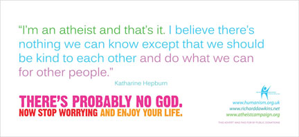 [Katharine-Hepburn-Atheist-Bus-Campaign-Tube-Advert-25pc.jpg]