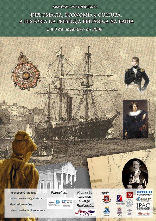 Simpósio Internacional Diplomacia, Economia e Cultura. A história da presença britânica na Bahia