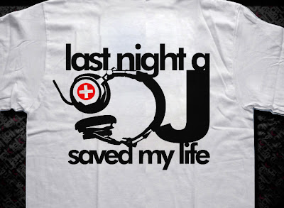 dj t shirts last night a t shirt saved my life. Black Bedroom Furniture Sets. Home Design Ideas