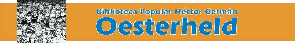 BIBLIOTECA POPULAR HÉCTOR GERMÁN OESTERHELD