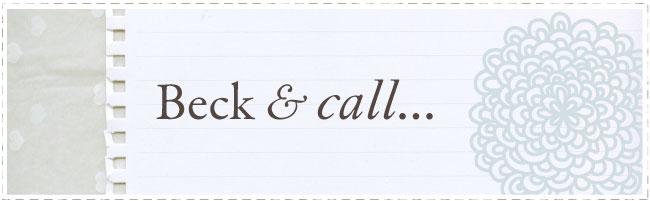 Beck & call...