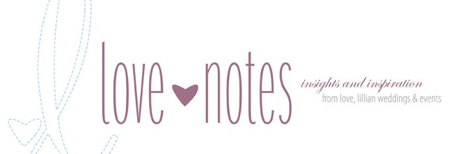 love notes: a blog by love, lillian weddings & events