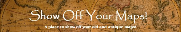 Show Off Your Maps!  -  A Place for Map Collectors and Enthusiasts