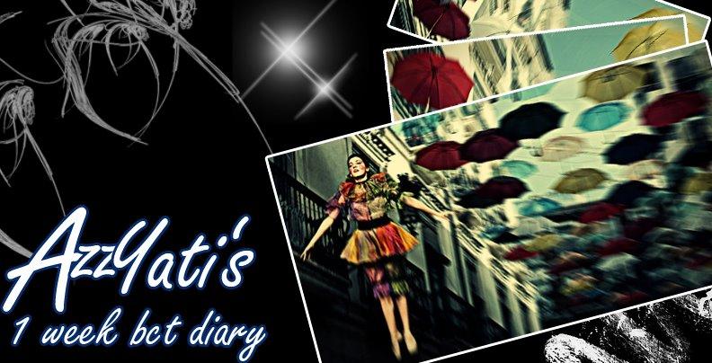 azzyati's 1 week BCT diary
