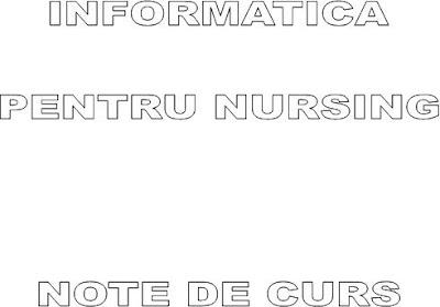 Informatica pentru Nursing - Note de Curs
