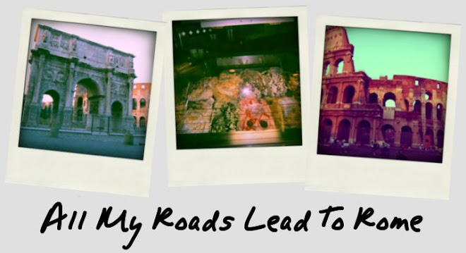 All My Roads Lead To Rome