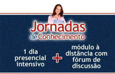 Jornadas de Conhecimento = 1 dia presencial intensivo + módulo à distância com fórum de discussão
