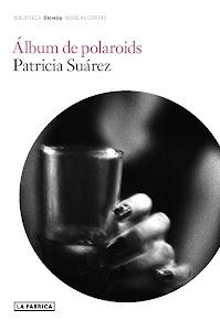 Álbum de polaroids. Patricia Suárez