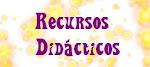 Recursos Didácticos para el Aula y para el Estudio