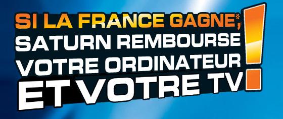 Saturn rembourse votre TV ou ordinateur si la France gagne