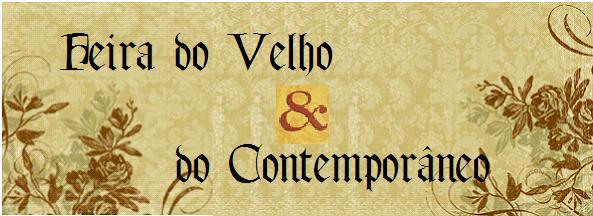 Feira do Velho & do Contemporâneo