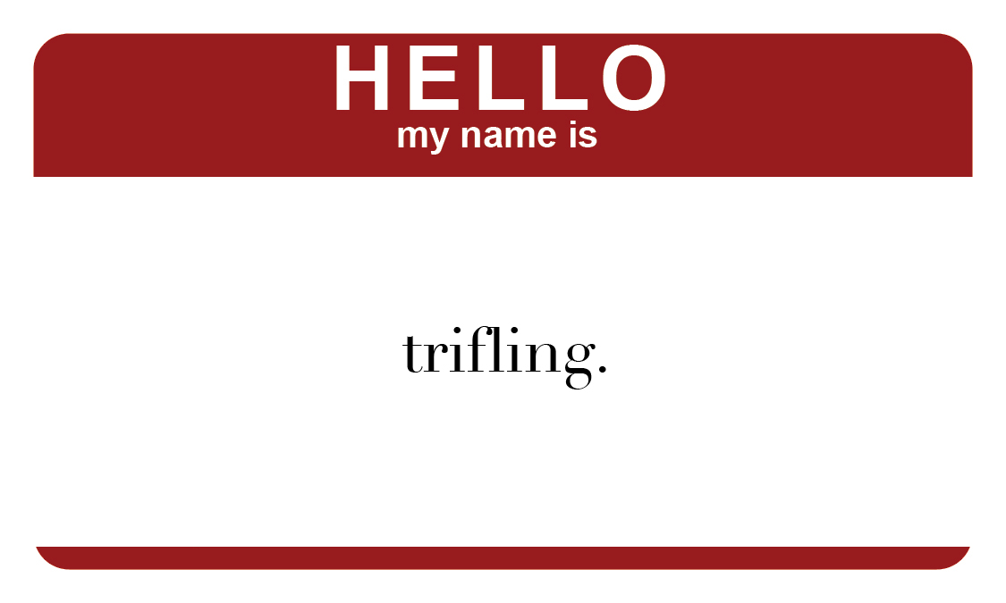 triffeling