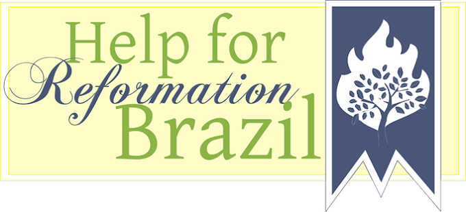 Help for Reformation Brazil