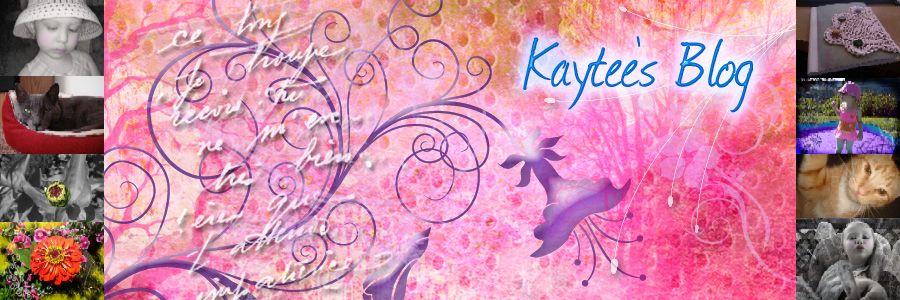 Kaytee's Blog