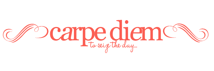 Carpe Diem: To Seize the Day