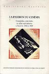 La passion du cinéma - cinéphiles, ciné-clubs et salles spécialisées à Paris de 1920 à 1929