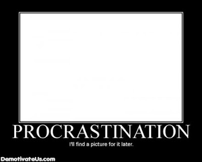 Procrastination Demotivational Poster