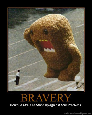 Bravery Demotivational Poster