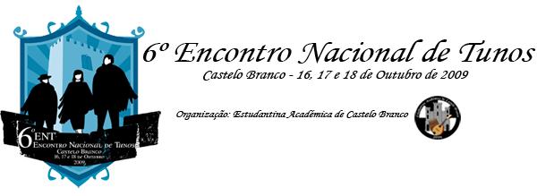 6º ENT - Encontro Nacional de Tunos - Castelo Branco 2009