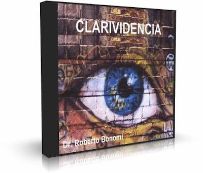 CLARIVIDENCIA, Dr. Roberto Bonomi [ AUDIO CD ] – Comienza a levantar el velo de lo oculto dentro de tu mente, y descubrirás que todo es posible.