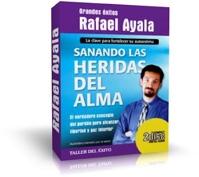 SANANDO LAS HERIDAS DEL ALMA, Rafael Ayala [ Audiolibro ] – El verdadero concepto del perdón para alcanzar libertad y paz interior