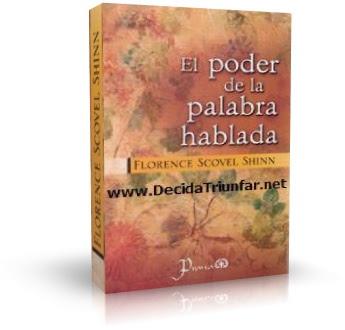 EL PODER DE LA PALABRA HABLADA, Florence Scovel Shinn [ Audiolibro ] – Poseemos el poder divino de elegir y de seguir el camino mágico de la intuición