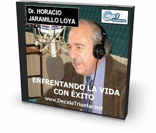 ENFRENTANDO LA VIDA CON ÉXITO, Horacio Jaramillo Loya [ Audiolibro ] – Una guía para superar problemas, vencer dificultades y hacerle frente a la vida