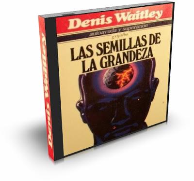SEMILLAS DE GRANDEZA, Denis Waitley [ AUDIOLIBRO ] – Los Diez Secretos Mejor Guardados del Éxito Total.