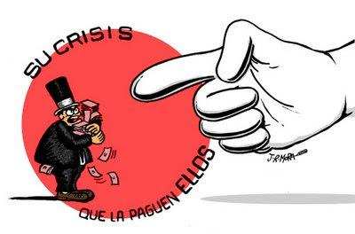 Su crisis que la paguen ellos
