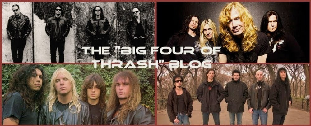 "The ""Big Four of Thrash"" Blog"