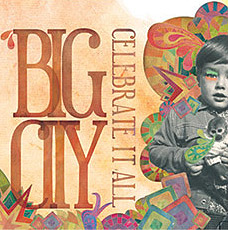 Big City - Celebrate is all
