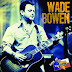 "Album Review: Wade Bowen ""Live At Billy Bob's Texas"""