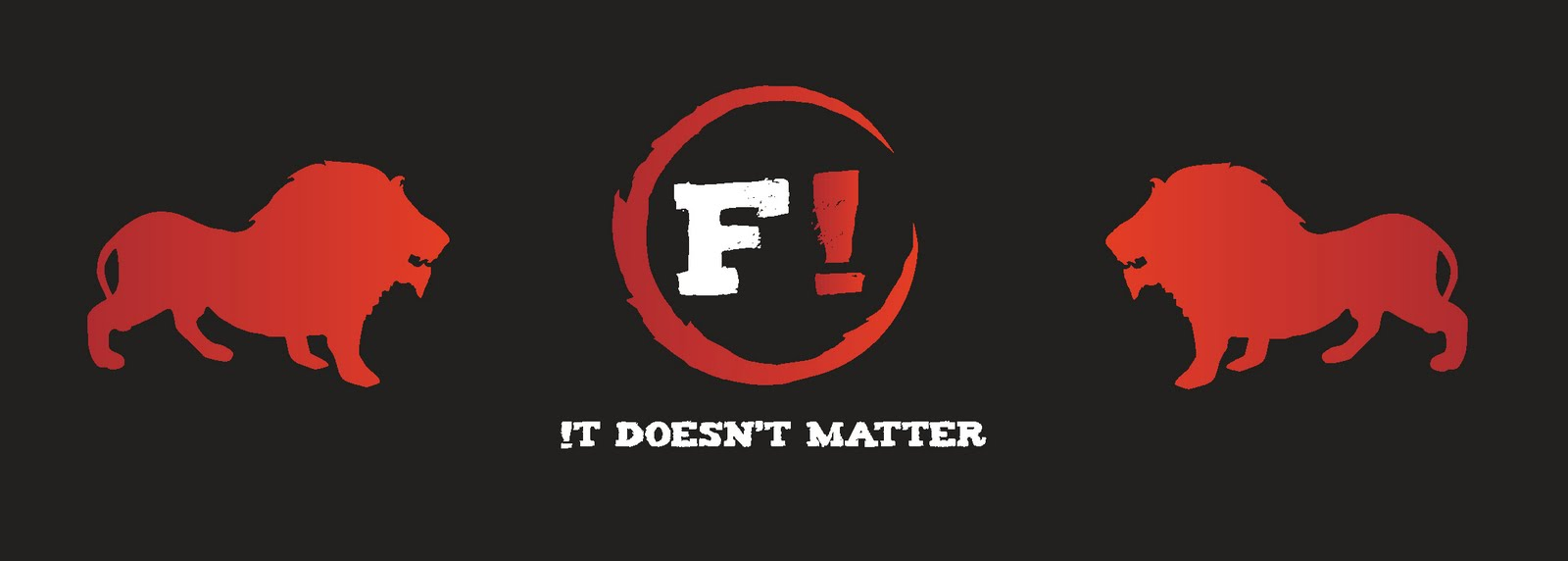 F! IT DOESN'T MATTER