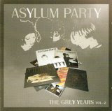Asylum Party - The Grey Years Vol. 2