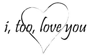 i too love you